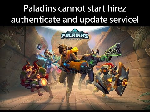 Paladins cannot start hirez authenticate and update service!