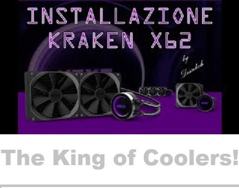 Installazione KRAKEN X62 by NZXT – Tutorial